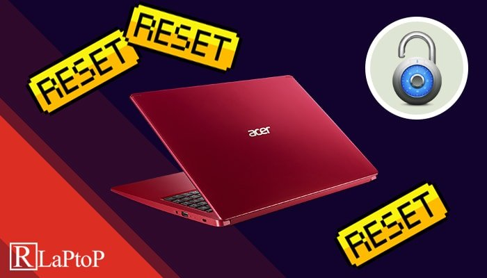 how to reset Acer laptop to factory settings without password