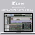 Best Laptops For Pro Tools