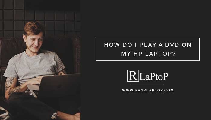 How Do I Play a DVD On My HP Laptop