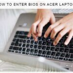 How To Enter BIOS On Acer Laptop