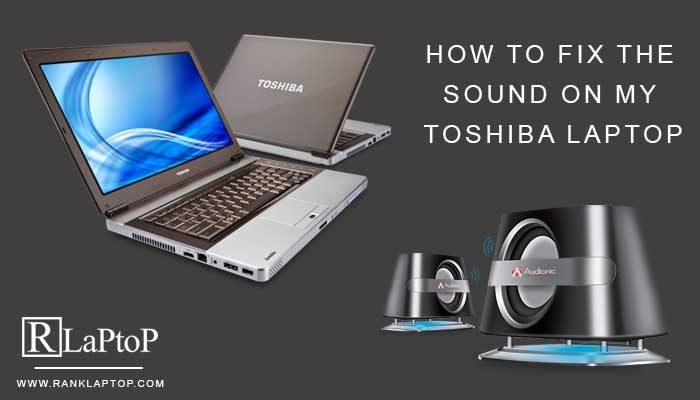 How To Fix The Sound On My Toshiba Laptop