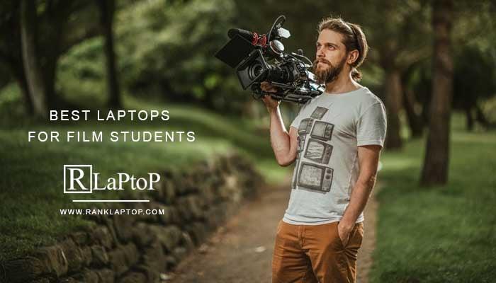 best laptops for film students