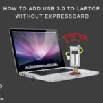 how to add usb 3.0 to laptop without expresscard