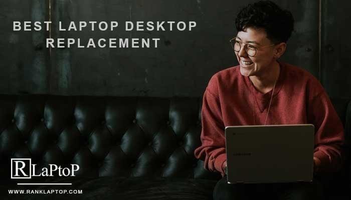 BestLaptop Desktop Replacement
