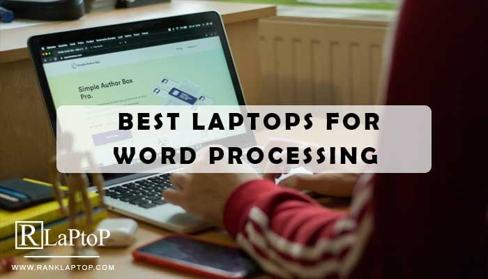 Best Laptops for Word Processing