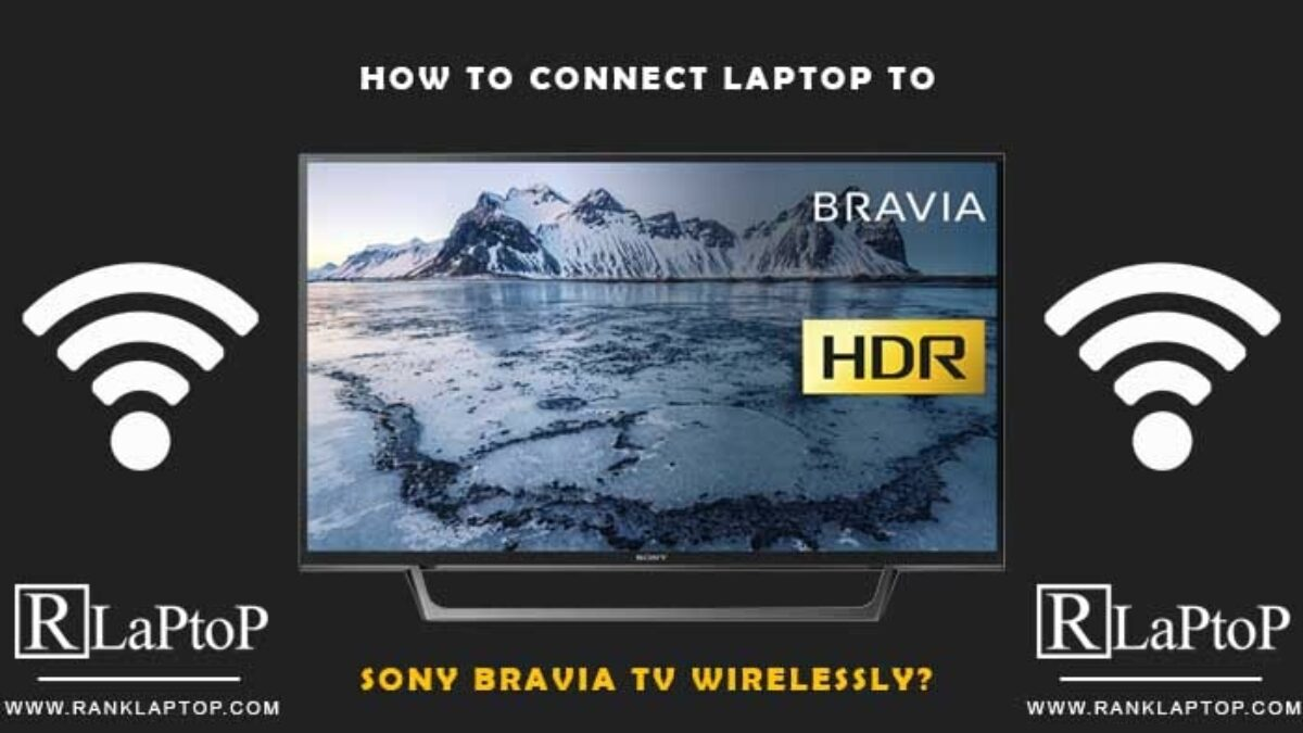 How to Connect Laptop to Sony Bravia Tv Wirelessly   Rank Laptop