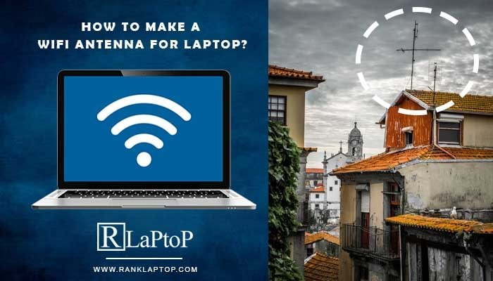 How to Make a Wifi Antenna for Laptop