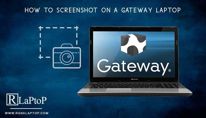 How to Screenshot on a Gateway Laptop