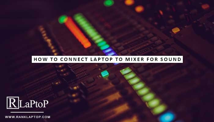 How to Connect Laptop to Mixer for Sound