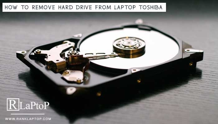 How to Remove Hard Drive From Laptop Toshiba