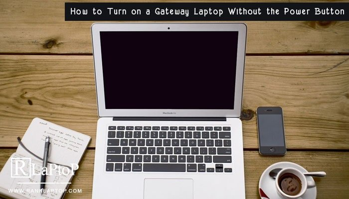 How to Turn on a Gateway Laptop Without the Power Button