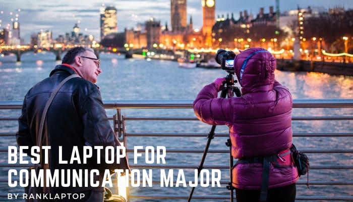 BestLaptop for Communications Major