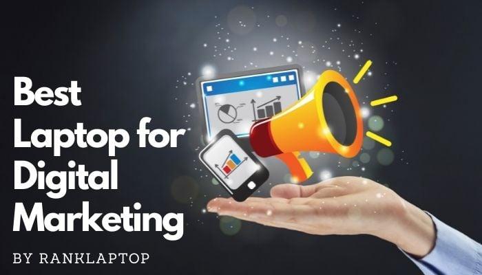 BestLaptop for Digital Marketing