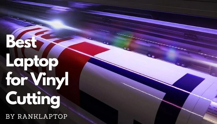 BestLaptop for Vinyl Cutting