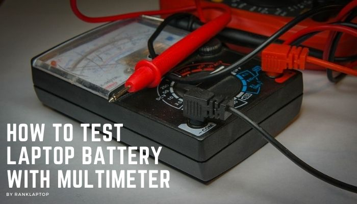 Howto Test Laptop Battery With Multimeter